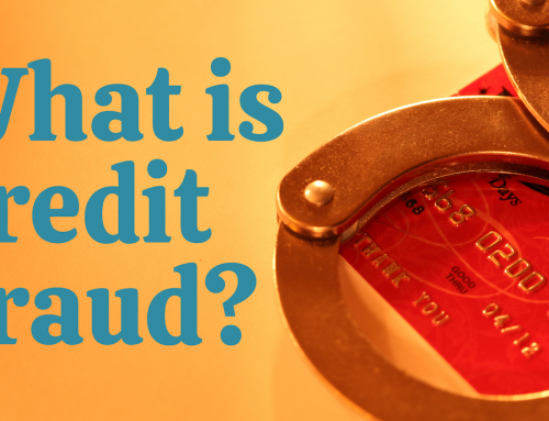 Credit Fraud: What It Is and How to Fight It